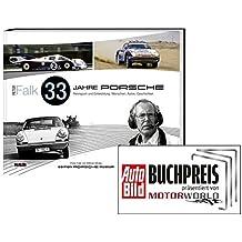 Peter Falk - 33 Jahre Porsche Rennsport und Entwicklung: Menschen, Autos, Geschichten