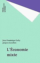 L'Économie mixte (Que sais-je ? t. 1051) (French Edition)