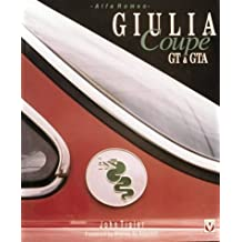Alfa Romeo Giulia Coupe: GT and GTA by John Tipler (1996-09-02)