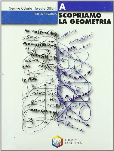 Scopriamo la geometria. Modulo A. Per la Scuola media