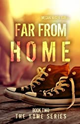 Far From Home (The Home Series: Book Two) (Volume 2) by Megan Nugen Isbell (2014-03-13)
