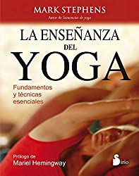 La enseñanza del yoga / Teaching Yoga: Fundamentos Y Tecnicas Esenciales / Essential Foundations and Techniques