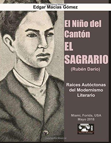 El Nino del Canton El Sagrario (Ruben Dario): Raices Autoctonas del Modernismo...