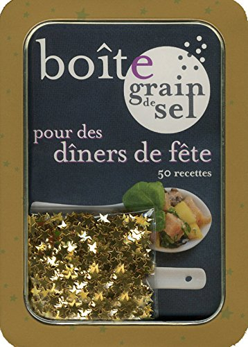Bote grain de sel pour des dners de fte : 50 recettes