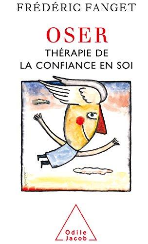 Oser: Thérapie de la confiance en soi