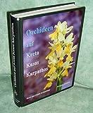 Orchideen auf Kreta, Kasos und Karpathos. Ein Feldführer durch die Orchideenflora der zentralen Inseln der Südagäis.