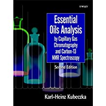 Essential Oils Analysis by Capillary Gas Chromatography and Carbon 13-NMR Spectroscopy, 2nd Completely Revised Edition (Chemistry)