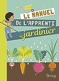 Le manuel de l'apprenti jardinier | Paillet, Muriel