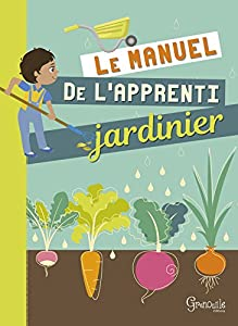 """Afficher """"Le manuel de l'apprenti jardinier"""""""