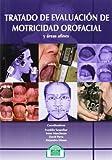 Tratado de evaluación de motricidad orofacila y áreas afines (Lenguaje, Comunicación y Logopedia)
