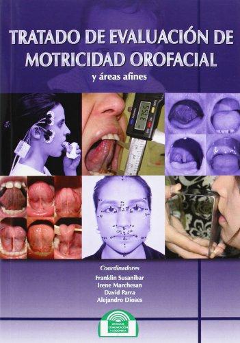 Tratado de evaluación de motricidad orofacila y áreas afines (Lenguaje, Comunicación y Logopedia) por F. SUSANIBAR