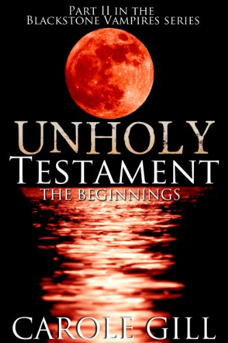 ebook: Unholy Testament - The Beginnings (The Blackstone Vampires Book 2) (B00A1ZIFMO)