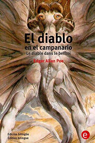 El diablo en el campanario/Le diable dans le beffroi: (Edición bilingüe/Édition bilingue) por Edgar Poe