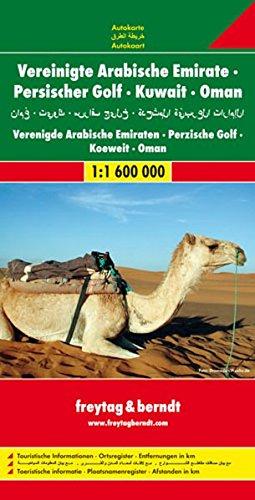 Vereinigte Arabische Emirate, Persischer Golf, Kuwait, Oman 1 : 1 600 000. Autokarte (Freytag u. Berndt Stadtpläne/Autokarten)