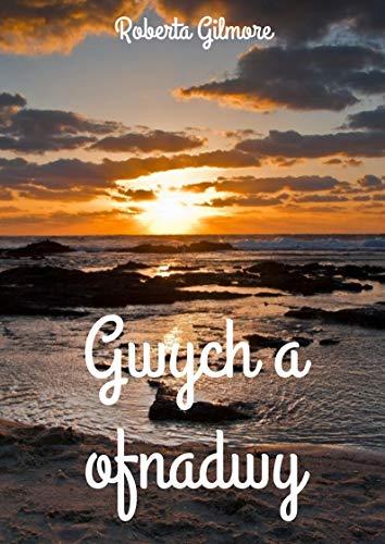 Gwych a ofnadwy (Welsh Edition) por Roberta  Gilmore