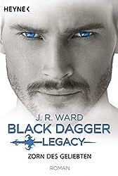 Zorn des Geliebten: Black Dagger Legacy Band 3 - Roman