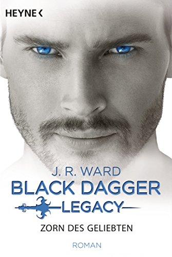 Buchcover Zorn des Geliebten: Black Dagger Legacy Band 3 - Roman