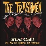 Songtexte von The Trashmen - Bird Call! The Twin City Stomp of The Trashmen