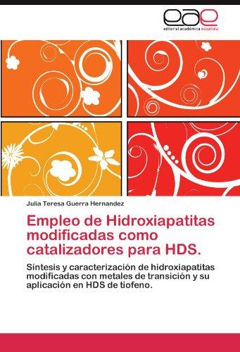 Empleo de Hidroxiapatitas modificadas como catalizadores para HDS.: Síntesis y caracterización de hidroxiapatitas modificadas con metales de transición y su aplicación en HDS de tiofeno. Hd-metal