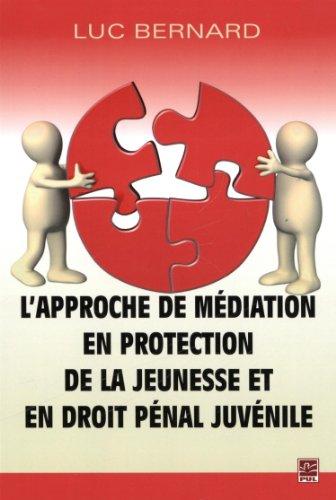 L'approche de médiation en protection de la jeunesse et en droit pénal juvénile par Luc Bernard