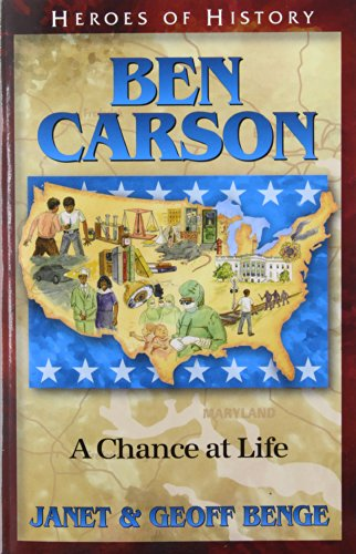 Ben Carson: A Chance at Life (Heroes of History) por Janet Benge