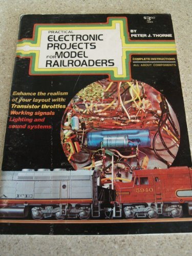 Practical Electronic Projects for Model Railroaders by Peter J. Thorne (1974-06-02)