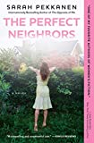 Front cover for the book The Perfect Neighbors: A Novel by Sarah Pekkanen