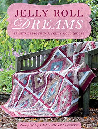 Jelly Roll Design (Jelly Roll Dreams: 12 New Designs For Jelly Roll Quilts)