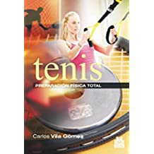 Tenis. Preparación física total (Color) (Deportes nº 21)