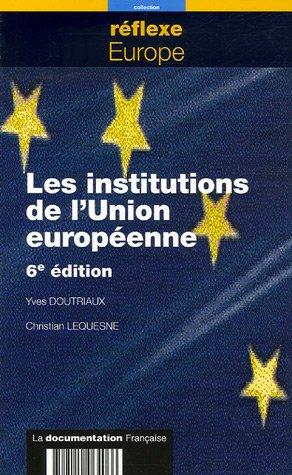 Les institutions de l'Union européenne par Yves Doutriaux, Christian Lequesne