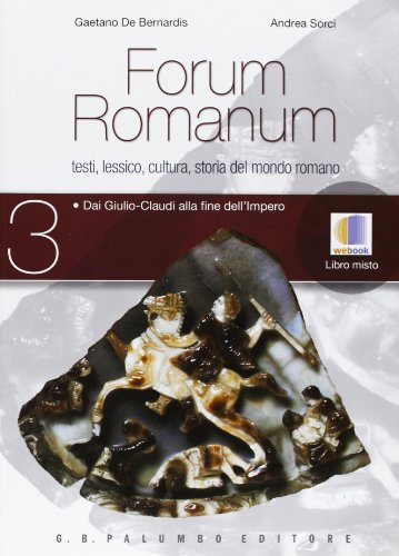 Forum romanum. Per le Scuole superiori: 3