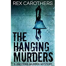 The Hanging Murders - #1 A Jim Cobb Murder Mystery (English Edition)