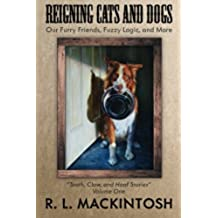 Reigning Cats and Dogs: Our Furry Friends,