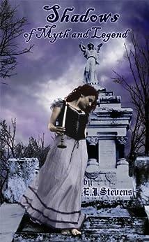 Shadows of Myth and Legend by [Stevens, E.J.]
