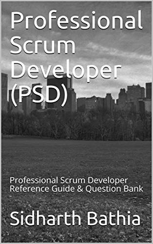 PSD: Professional Scrum Developer Reference Guide & Question Bank (English Edition)