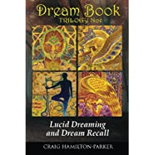 DREAM BOOK - Lucid Dreaming and Dream Recall (Dream Book Trilogy, Band 1)