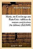 Telecharger Livres Marie ou L esclavage aux Etats Unis tableau de moeurs americaines 4e edition (PDF,EPUB,MOBI) gratuits en Francaise