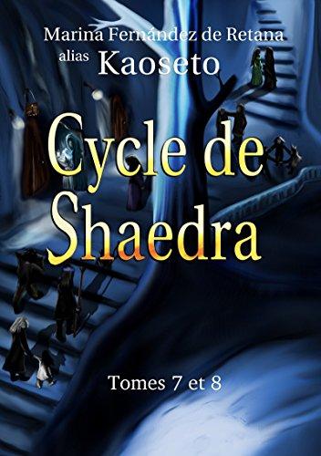 Cycle de Shaedra: Tomes 7 et 8
