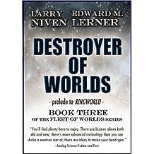 Destroyer of Worlds (Fleet of Worlds series Book 3)
