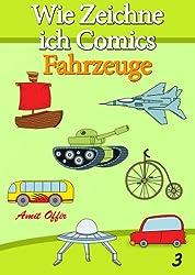 Zeichnen Bücher: Wie Zeichne ich Comics - Fahrzeuge (Zeichnen für Anfänger Bücher 3)