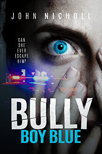Bully Boy Blue: A dark psychological suspense thriller by [Nicholl, John]