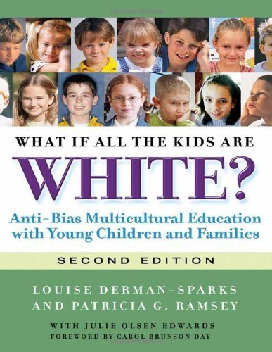 What If All the Kids Are White? (Early Childhood Education) by Louise Olsen Derman-Sparks (2011-04-15)