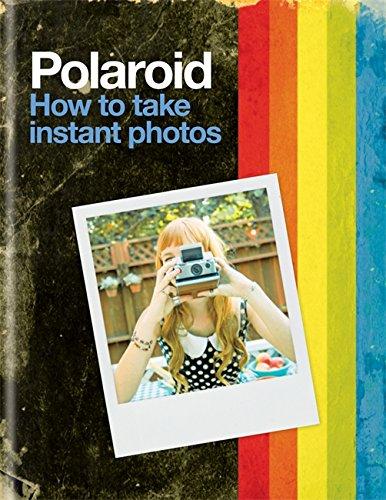 Polaroid. How To Take Instant Photos