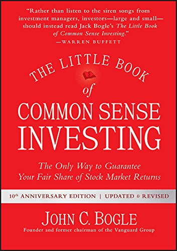 The Little Book of Common Sense Investing: The Only Way to Guarantee Your Fair Share of Stock Market Returns (Little Books. Big Profits) (English Edition) (Common Englischen Dem)