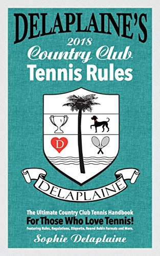 Delaplaine's 2018 Country Club Tennis Rules por Sophie Delaplaine