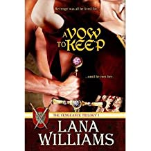 Williams, Lana [ A Vow to Keep ] [ A VOW TO KEEP ] Jul - 2012 { Paperback }
