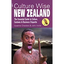 Culture Wise New Zealand: The Essential Guide to Culture, Customs & Business Etiquette by Graeme Chesters (2008-01-16)