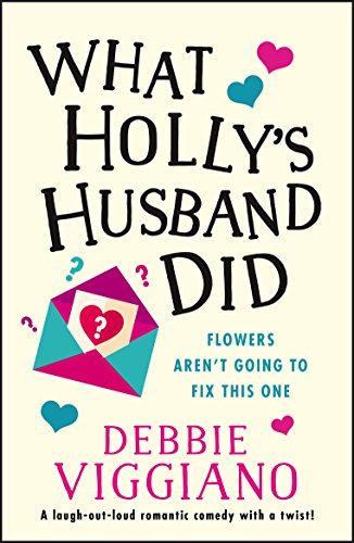 What Holly's Husband Did: A laugh out loud romantic comedy with a twist!