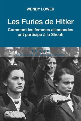 Les Furies De Hitler : Comment Les Femmes Allemandes Ont Participé à La Shoah