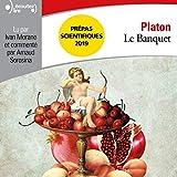 Le Banquet - Prépas scientifiques 2018-2019 - Format Téléchargement Audio - 17,99 €